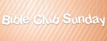 Bible Club Sunday