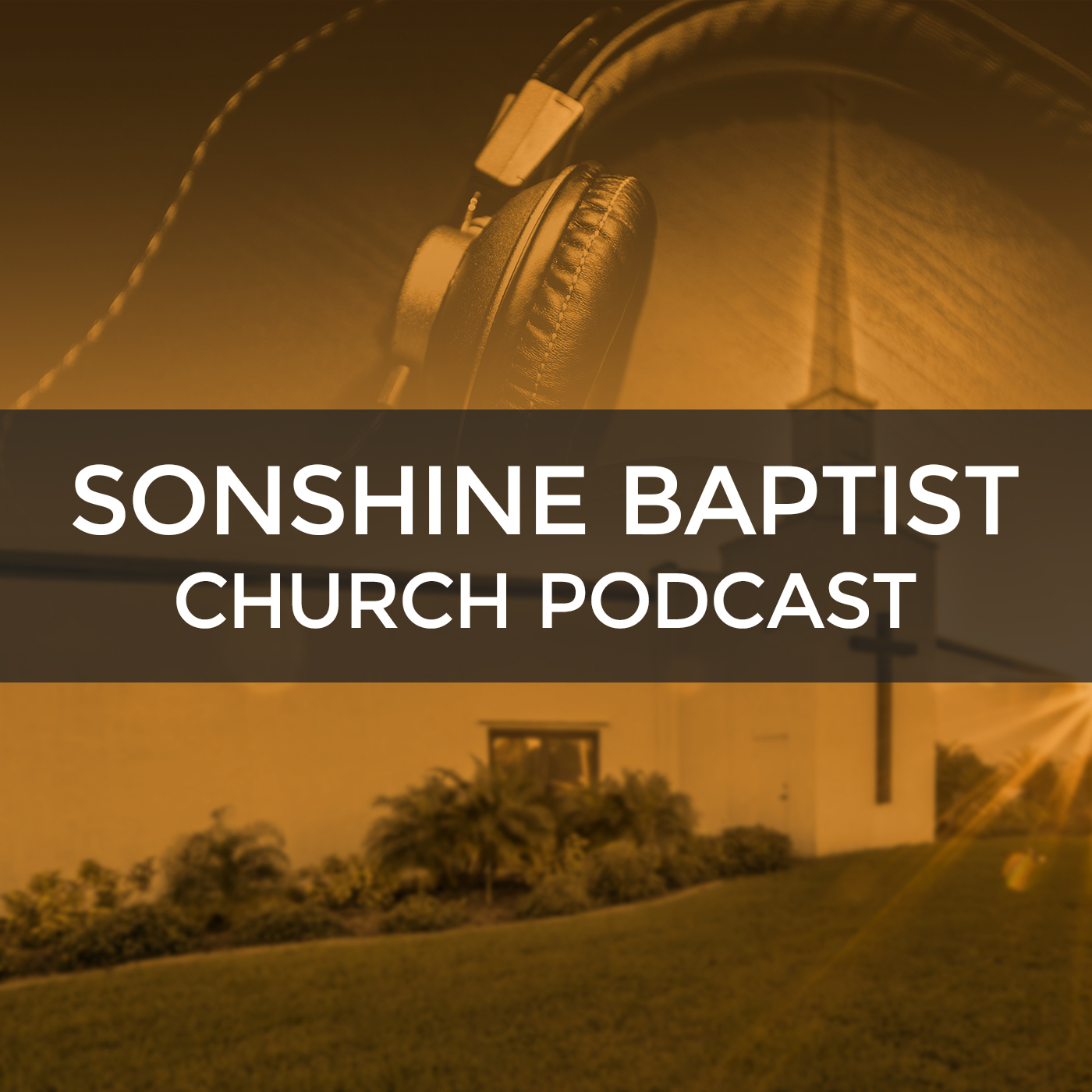 Sonshine Baptist Church Podcast
